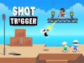 Lojra Shot Trigger